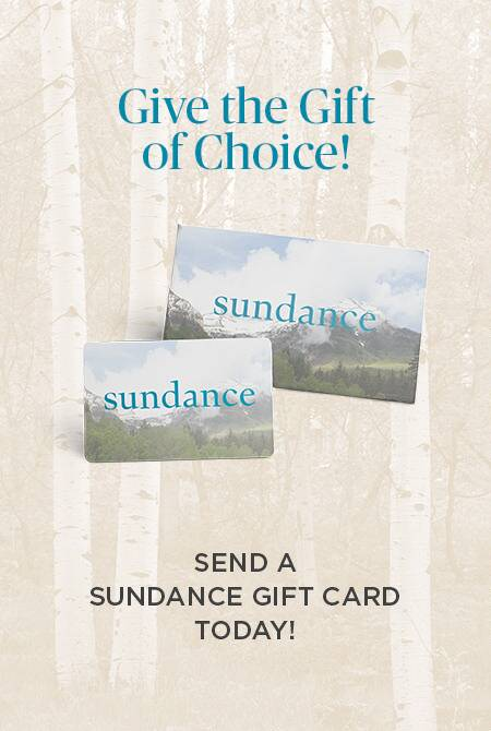 Shop with Your Sundance Gift Card
