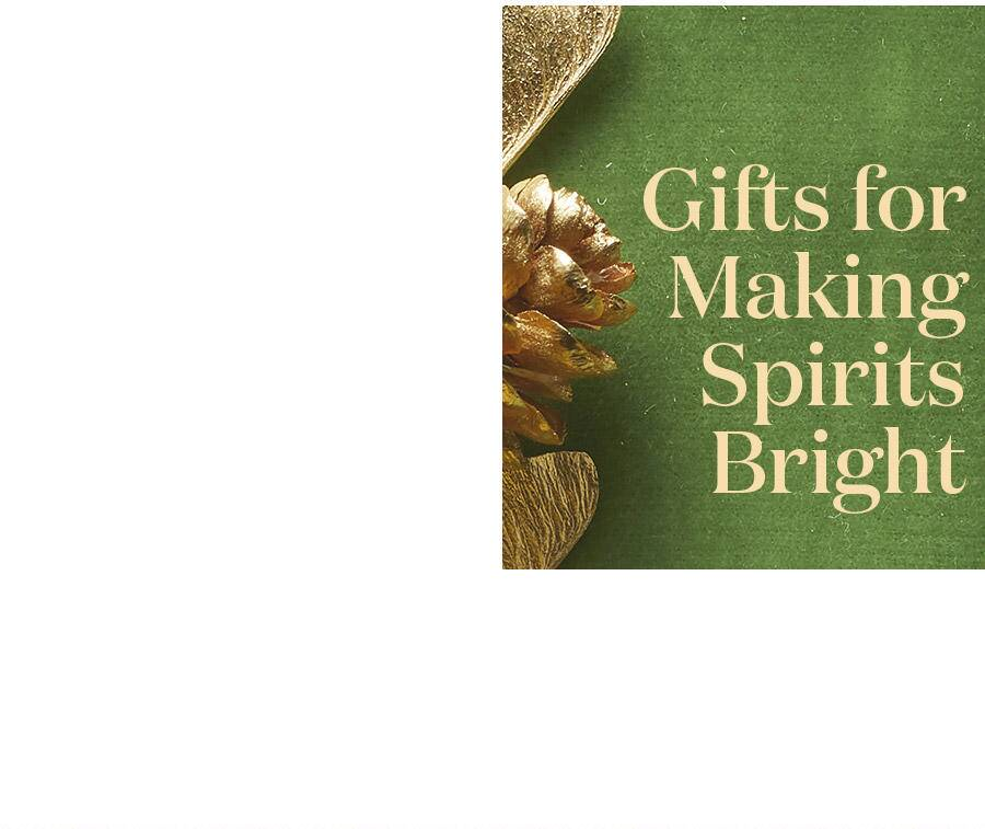 Gifts For Making Spirits Bright