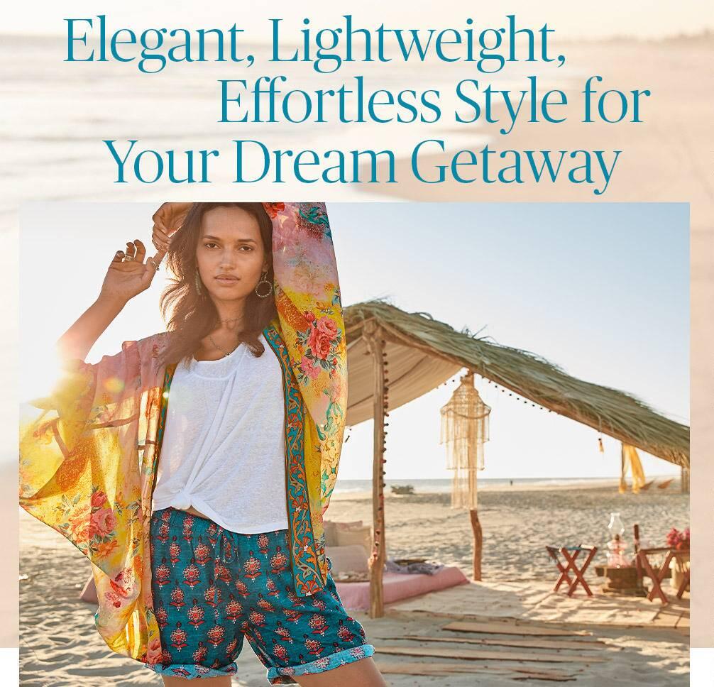 Elegant, Lightweight, Effotless Style for Your Dream Getaway